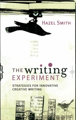 The Writing Experiment : strategies for innovative creative writing