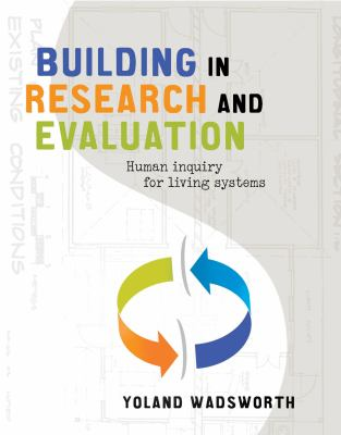Building in research and evaluation : human inquiry for living systems