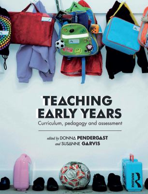 Teaching early years : curriculum, pedagogy and assessment