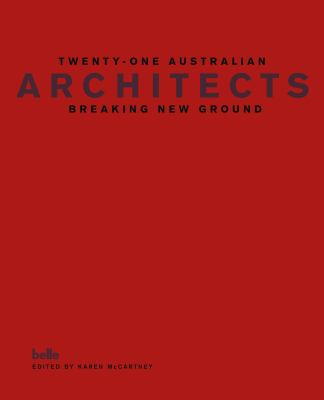 Twenty-one Australian architects : breaking new ground