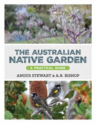 The Australian native garden : a practical guide