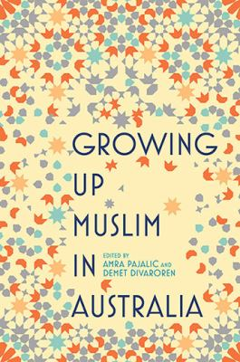 Growing up Muslim in Australia : coming of age