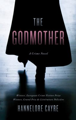Cover of The Godmother : a Crime Novel by Hannelore Cayre