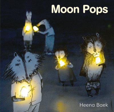 Moon pops by Paek, Hŭi-na, author, illustrator.