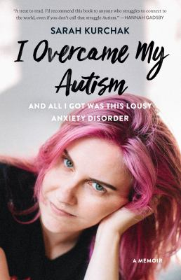 I Overcame by Autism and all I got was this Lousy Anxiety Disorder
