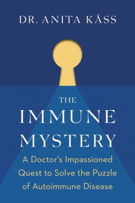 The immune mystery : a doctor