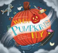 When+pumpkins+fly by Lawrence, Margaret © 2019 (Added: 11/23/20)