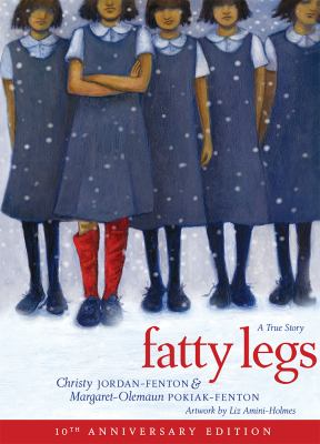 Fatty legs : by Jordan-Fenton, Christy,
