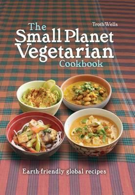 The Small Planet Vegetarian Cookbook