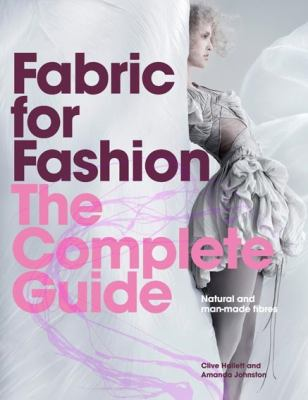 Fabric for fashion : the complete guide : natural and man-made