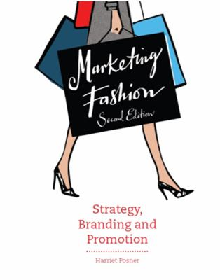 Marketing Fashion, Second edition : Strategy, Branding and Promotion