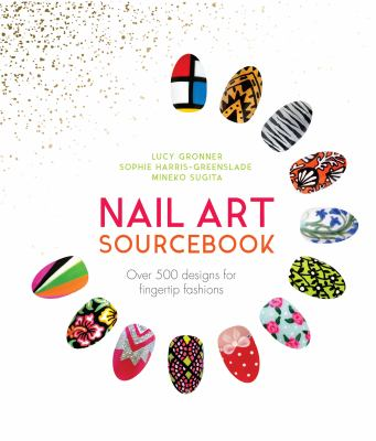Nail art sourcebook : over 500 designs for fingertip fashion