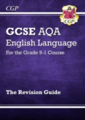 GCSE AQA English language for the grade 9-1 course : the revision guide