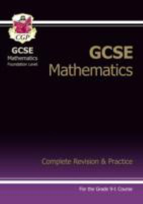 GCSE mathematics (for the grade 9 - 1 course) - foundation level : complete revision and practice