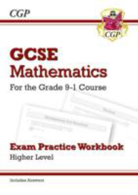 GCSE mathematics : for the grade 9 - 1 course - exam practice workbook : higher level