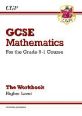 GCSE mathematics : for the grade 9 - 1 course - the workbook : higher level