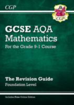 GCSE AQA mathematics for the grade 9-1 course : the revision guide - foundation level