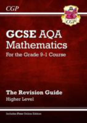 GCSE AQA mathematics for the grade 9-1 course : the revision guide - higher level