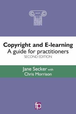 Cover of Copyright and E-learning : A Guide for Practitioners