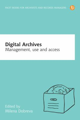 Book cover of Digital Archives : Management, Access and Use - click to open in a new window