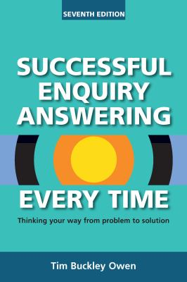 Book cover of Successful Enquiry Answering Every Time : Thinking Your Way From Problem to Solution - click to open in a new window