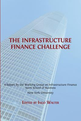 Front cover art for the book The Infrastructure Finance Challenge by Ingo Walter (Editor).