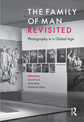 The family of man revisited : photography in a global age