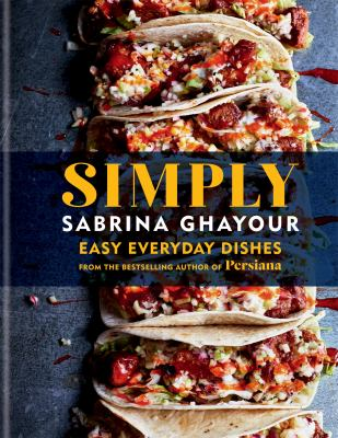 Simply : easy everyday dishes by Ghayour, Sabrina, author.