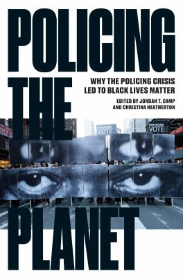 book cover: Policing the Planet: Why the Policing Crisis Led to Black Lives Matter