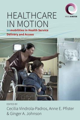 Healthcare in motion : immobilities in health service delivery and access