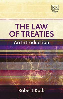 The law of treaties : an introduction / Robert Kolb.