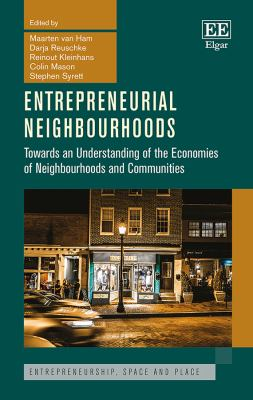 Entrepreneurial Neighbourhoods : towards an understanding of the economies of neighbourhoods and communities - Opens in a new window