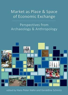 Market As Place and Space of Economic Exchange - open in a new window