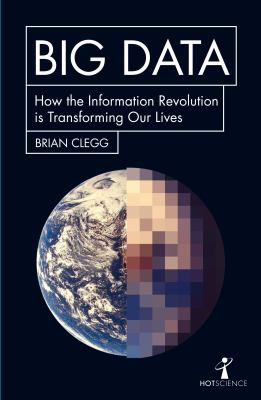 Big data : how the information revolution is transforming our lives