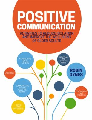 Book cover of Positive Communication  : Activities to Reduce Isolation and Improve the Wellbeing of Older Adults - click to open in a new window