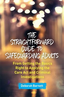 The Straightforward Guide to Safeguarding Adults