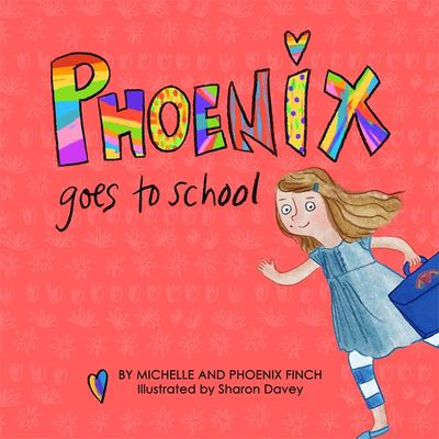 Phoenix Goes to School by Michelle Finch