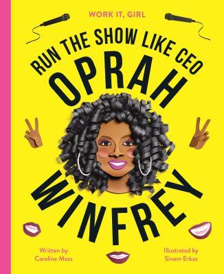 Run the show like CEO Oprah Winfrey