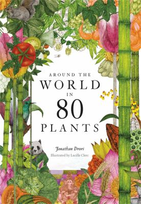 Around the world in 80 plants / by Drori, Jonathan,