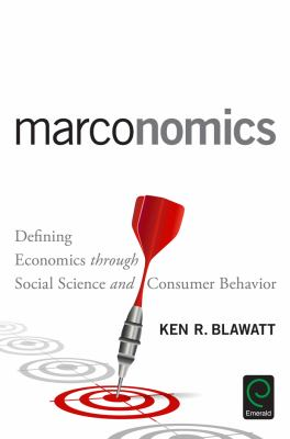 Marconomics : Defining Economics Through Social Science and Consumer Behavior - Opens in a new window