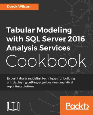 book cover: Tabular Modeling with SQL Server 2016 Analysis Services Cookbook