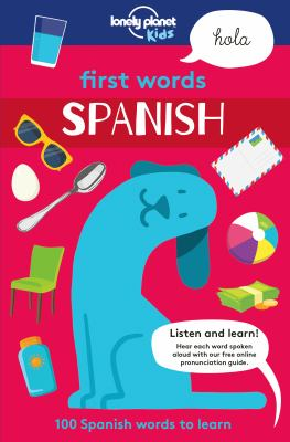 First Words Spanish; by Lonely Planet Kids