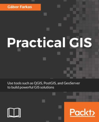 Book Cover : Practical GiS : use tools such as QGIS, PostGIS, and GeoServer to build powerful GIS solutions
