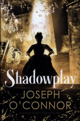 Cover of Shadowplay by Joseph O'Connor