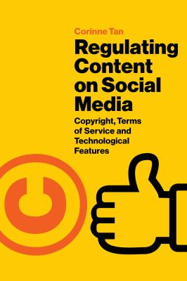 Book cover of Regulating Content on Social Media : Copyright, Terms of Service and Technological Features - click to open in a new window