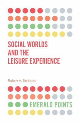 Book cover of Social Worlds and the Leisure Experience - click to open in a new window