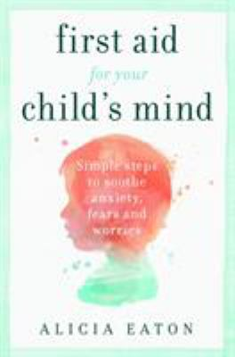 First Aid for your Child's Mind