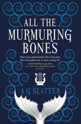 All the Murmuring Bones - June