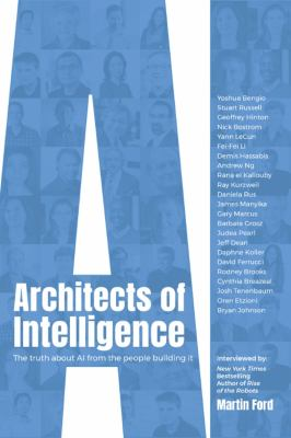 book cover: Architects of Intelligence: the truth about AI from the people building it