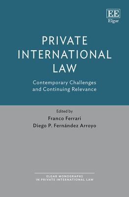 Private International Law : Contemporary Challenges and Continuing Relevance -- Ferrari & Fernández Arroyo -- 2019